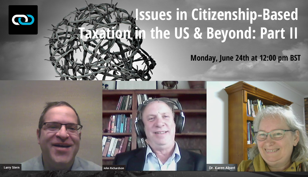 Issues in Citizenship-Based Taxation - Part II: The Transcript