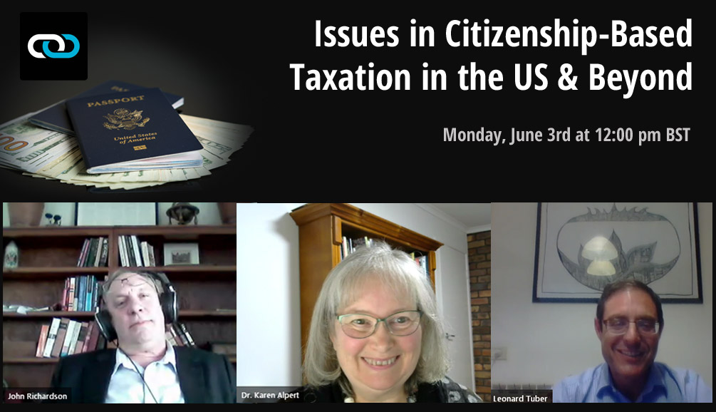 Issues in Citizenship-Based Taxation in the US & Beyond: The Transcript