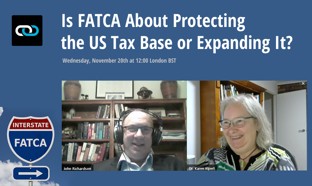 Webinar: Is FATCA About Protecting the US Tax Base or Expanding It?