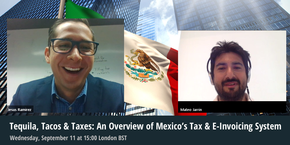 Tequila, Tacos & Taxes: An Overview of Mexico's Tax & E-Invoicing System - The Transcript