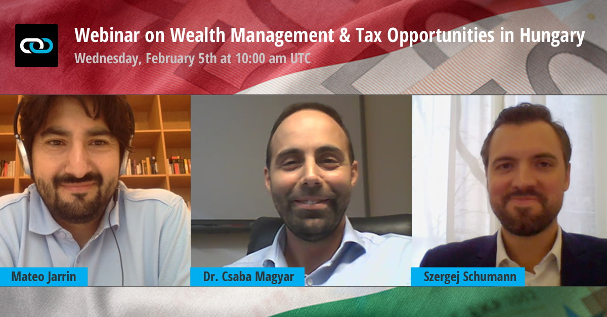 Wealth Management & Tax Opportunities in Hungary: The Transcript
