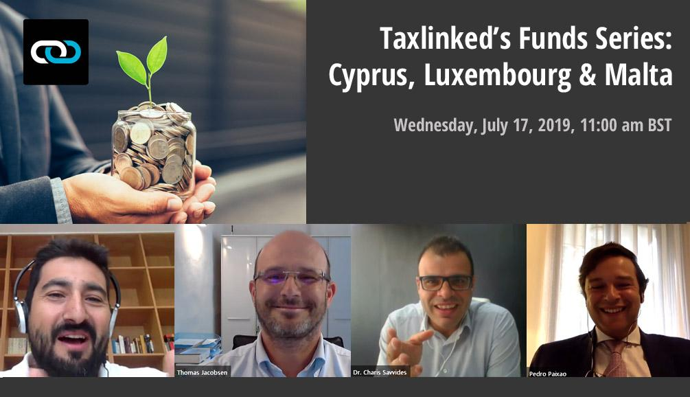 Investment Funds in Malta, Cyprus & Luxembourg: The Transcript